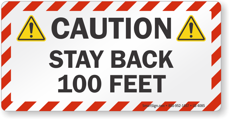 100 feet png. Stay back caution label