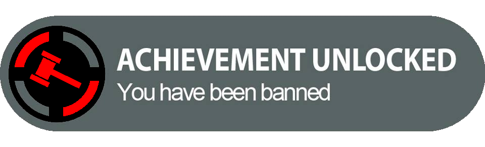 Achievement unlocked you have been banned png. Album on imgur