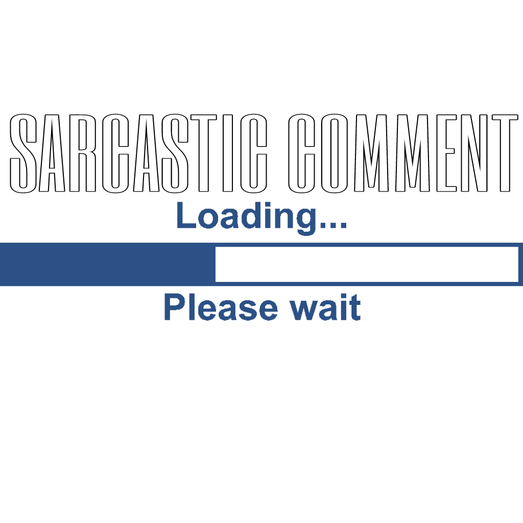 Aesthetic text png. Sticker sarcasm funny loading