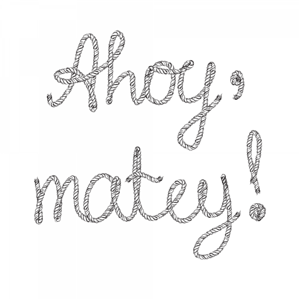 Ahoy  matey  Rope lettering hand drawn black and white vector illustration.