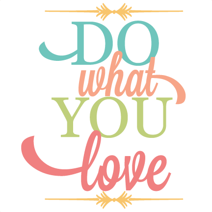 Vinyl svg file. Do what you love