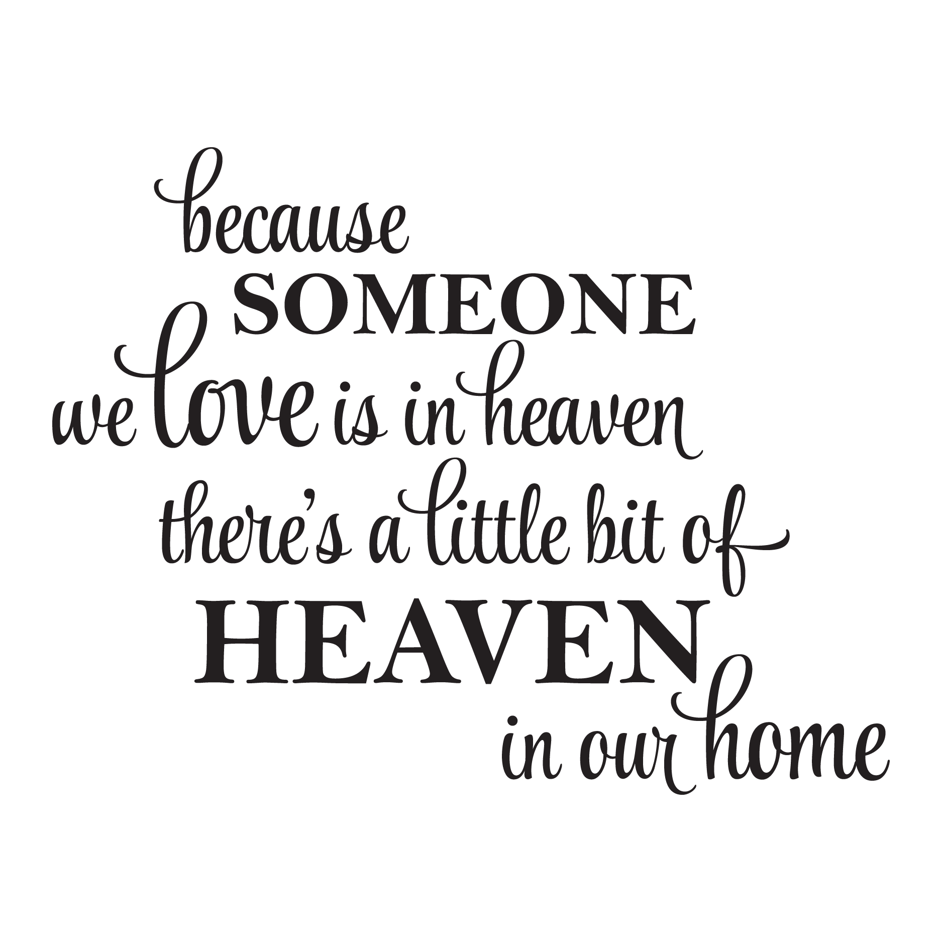 Because someone we love is in heaven png. A little bit of