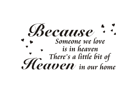 Because someone we love is in heaven png. Napis na cian naklejka