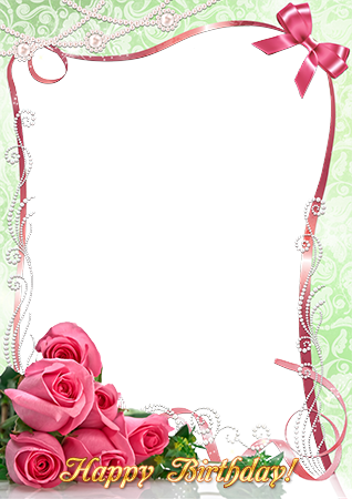 Birthday frames png. Photo pink roses on