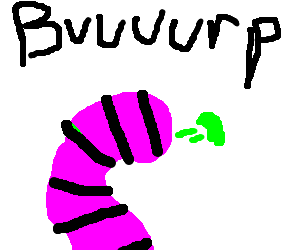 Burp drawing text. Burping worm by bishop