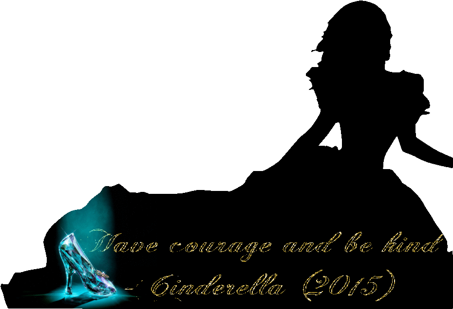 Cinderella silhouette png. Have courage and be