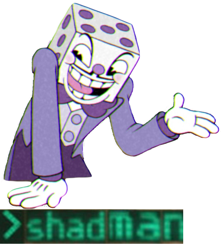 Cuphead king dice png. Shadman know your meme