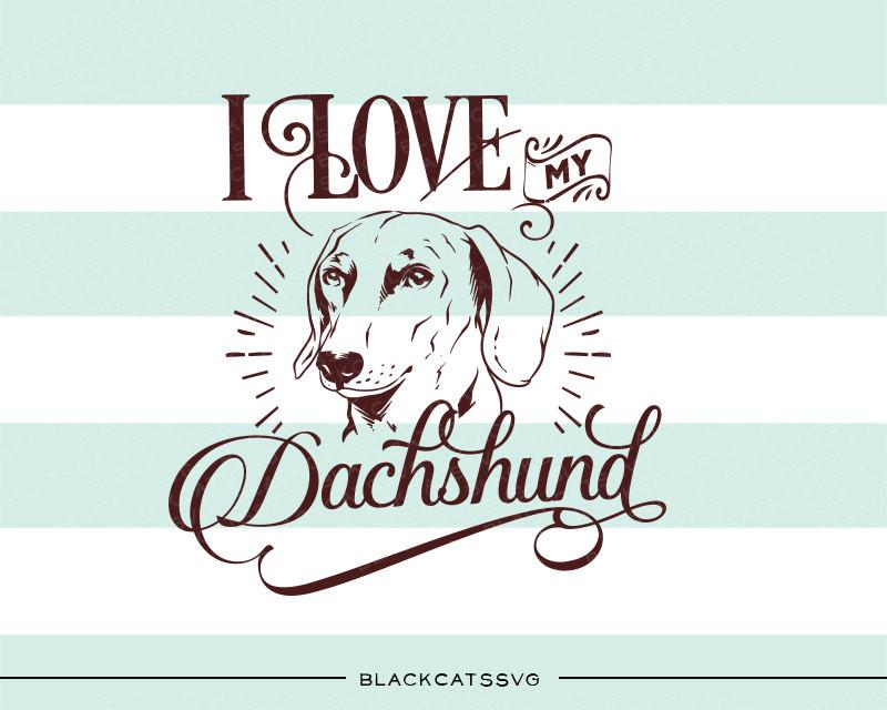Dachshund clipart file. I love my svg
