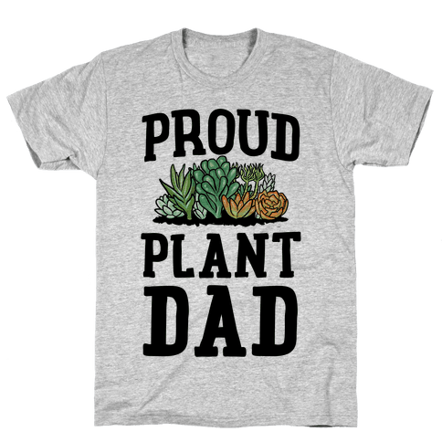 Dad shirt png. Proud plant t lookhuman