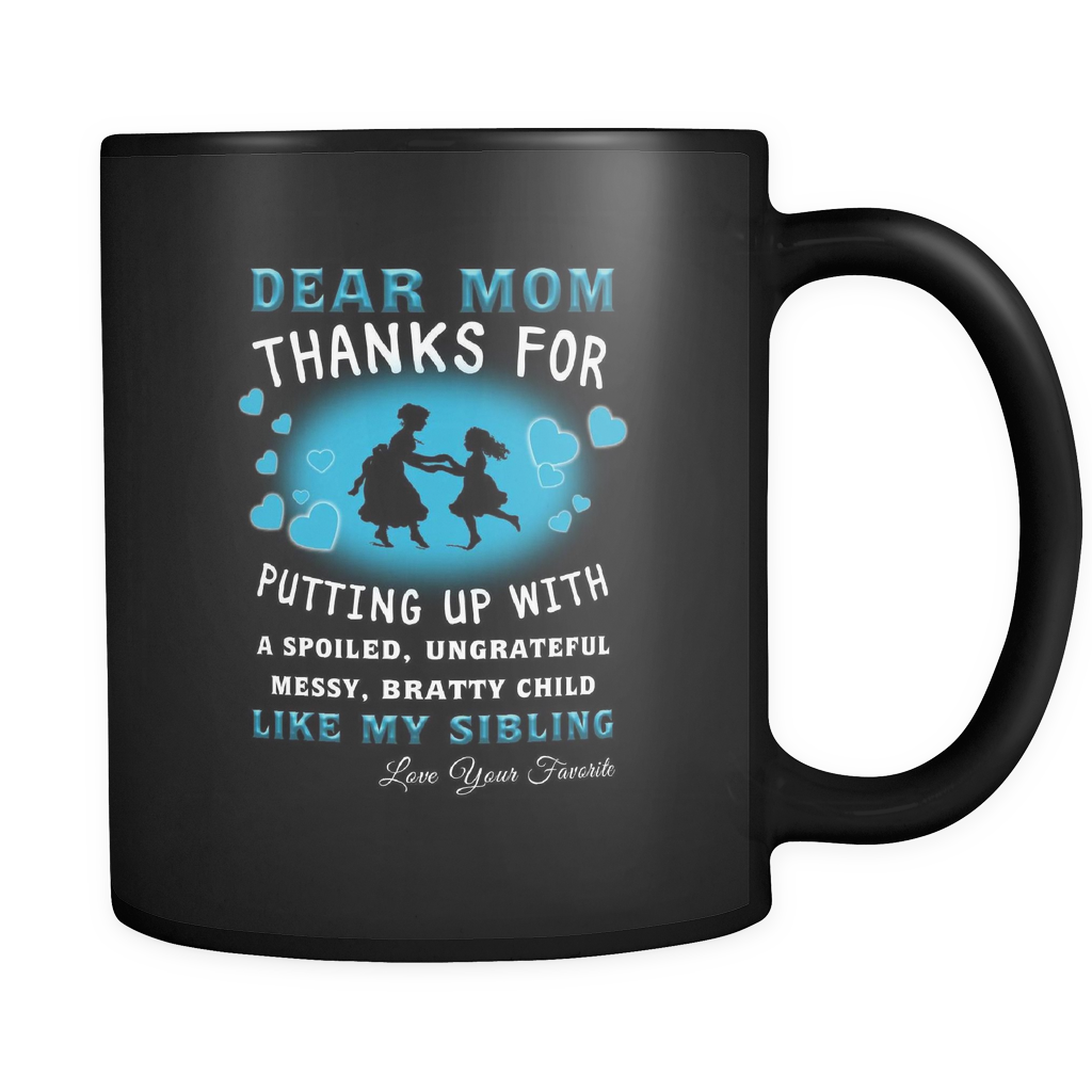 Family mugs itees global. Dear mom thanks for putting up with a spoiled png picture freeuse library