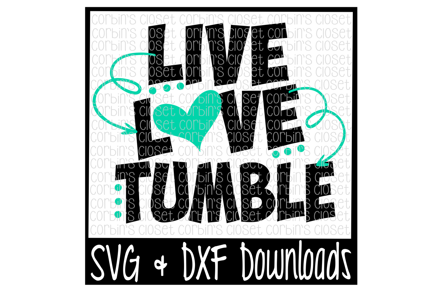 Svg design silhouette cameo. Live love tumble cutting