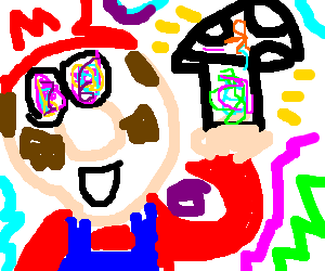 Drawing shrooms happy. Mario high on about