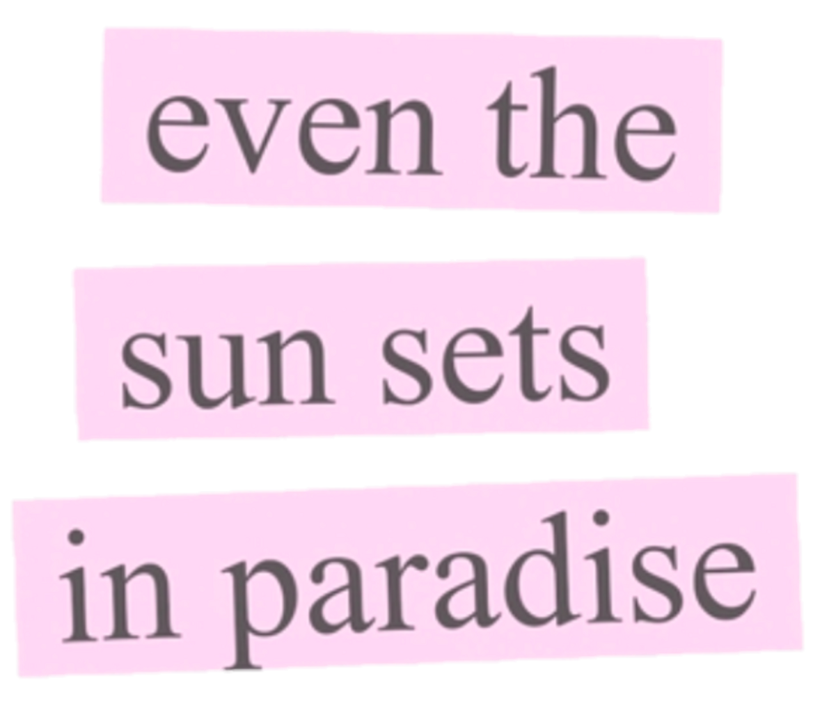 Drawing sunset paradise. Moodboards quotes pink aesthetic