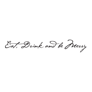 Eat drink and be merry png. Elegant wall quotes decal