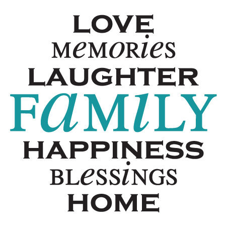 Family quotes png. Love memories laughter wall