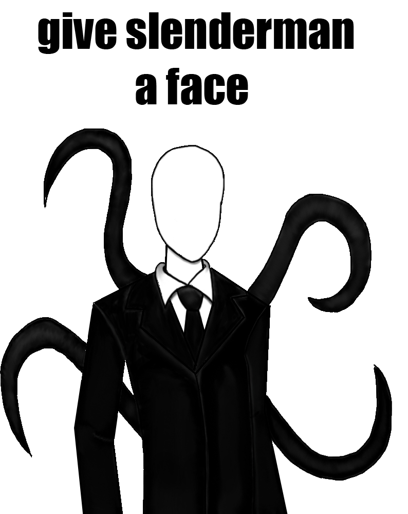 Funny slenderman png. Give a face why