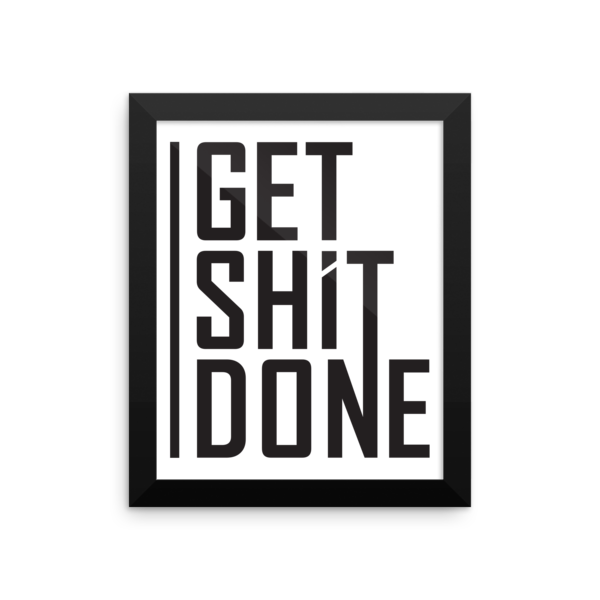 Get shit on png. Done framed poster aaron