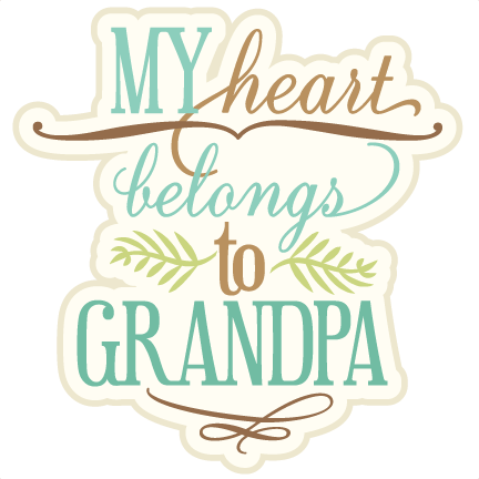 Grandpa svg. My heart belongs to