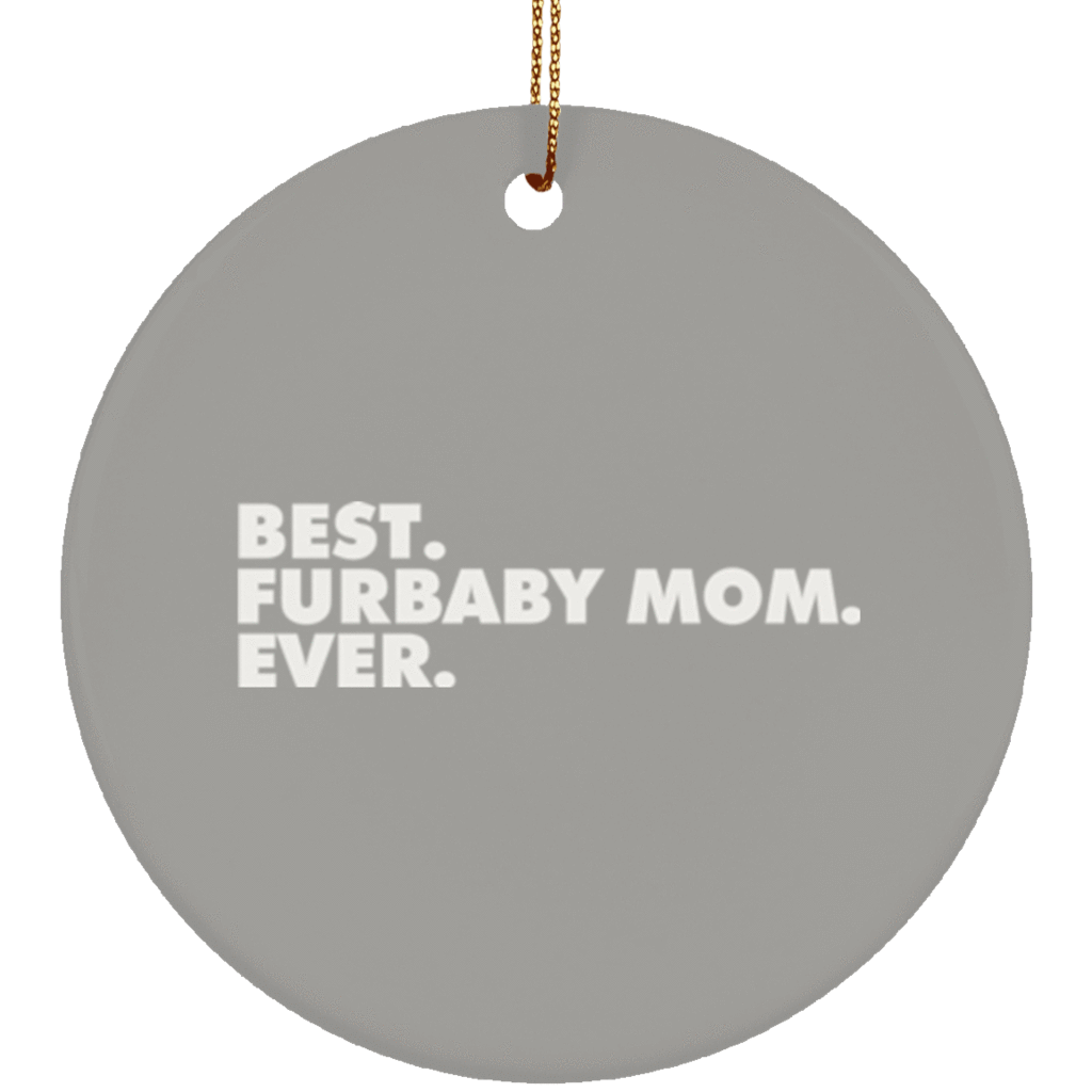 Gray christmas ornaments png. Best furbaby mom ever