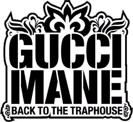 Gucci mane logo png. Back to the traphouse