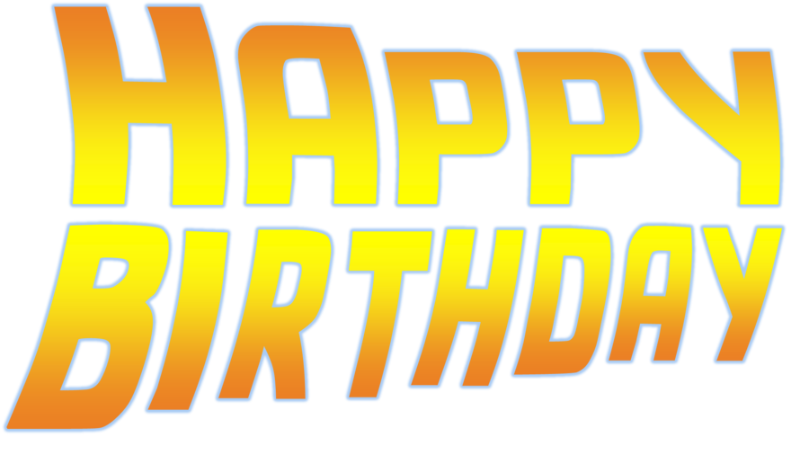 Happy birthday font png. Back to the future