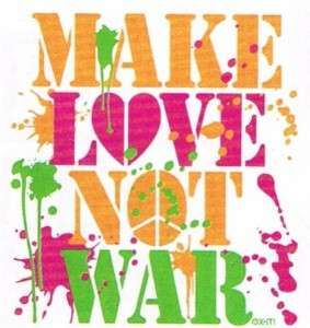 Hippie clipart make love not war. American quotes