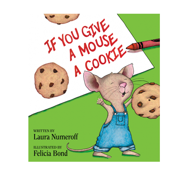 If you give a mouse a cookie png. Mousecookiebooks com the official