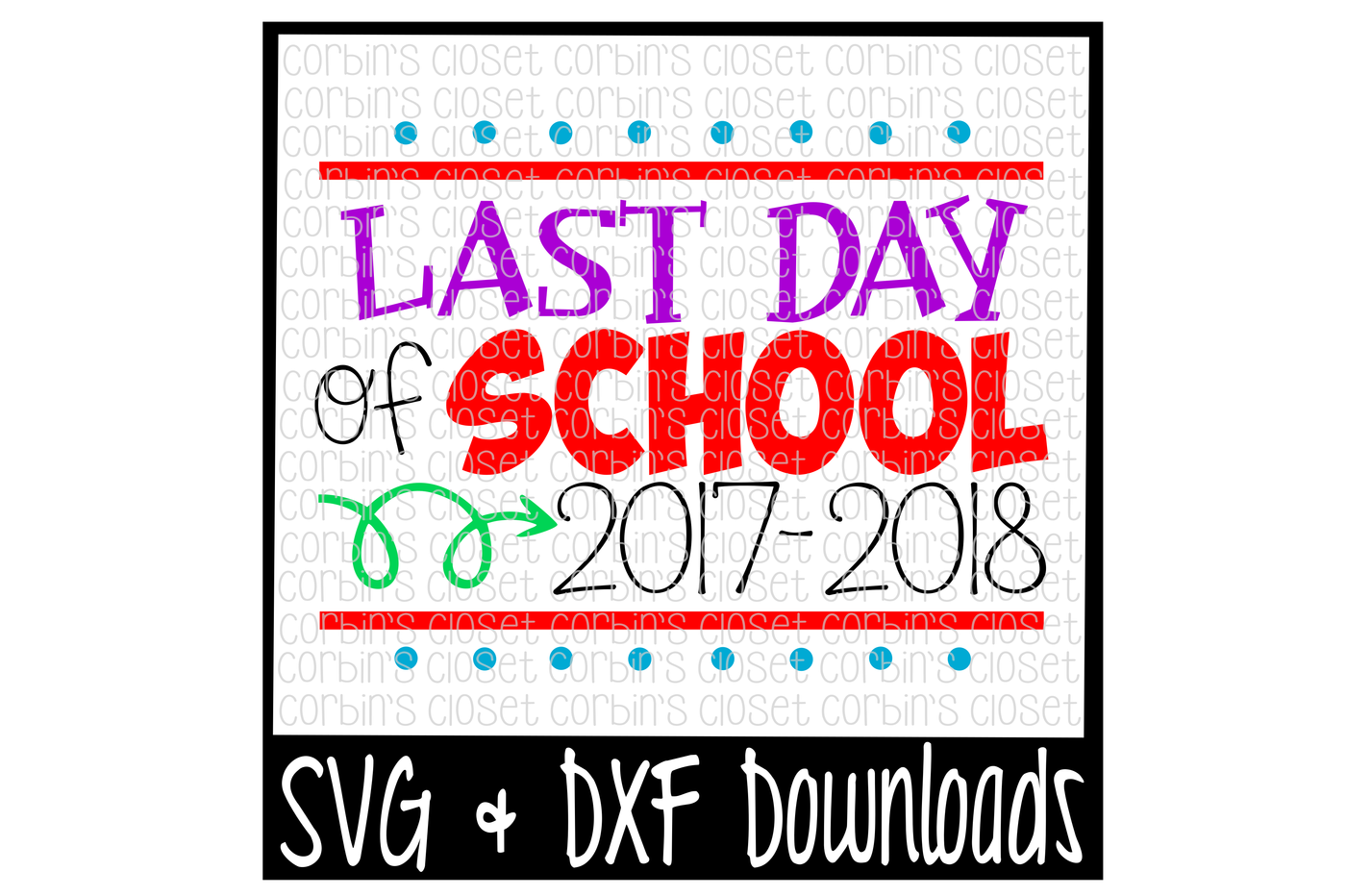Last day of school png. Svg and cut file