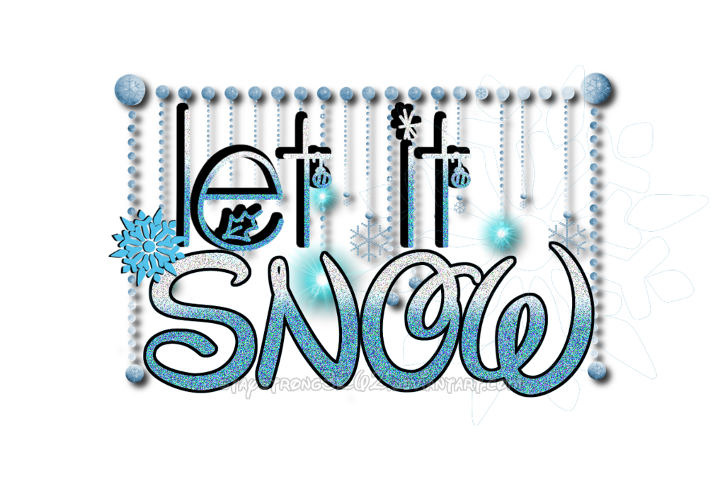 Let it snow png. Texto by staystrong on
