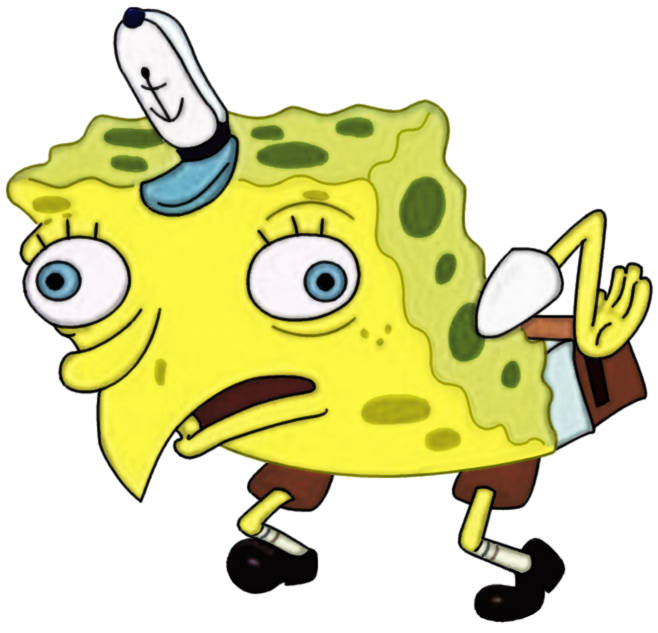 Mocking spongebob png. High resolution know your