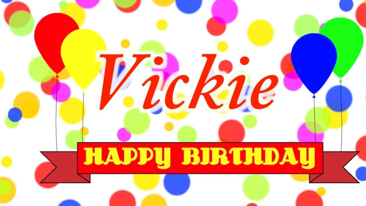 Name clipart vicky. Happy birthday vickie song