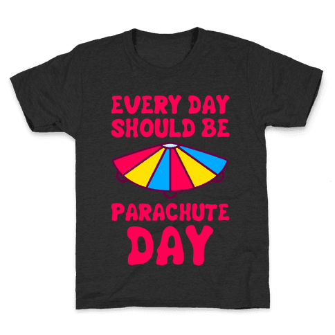 Parachute day png. Every should be t