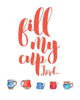 Praise clipart fill my cup lord. Picture of natural gift