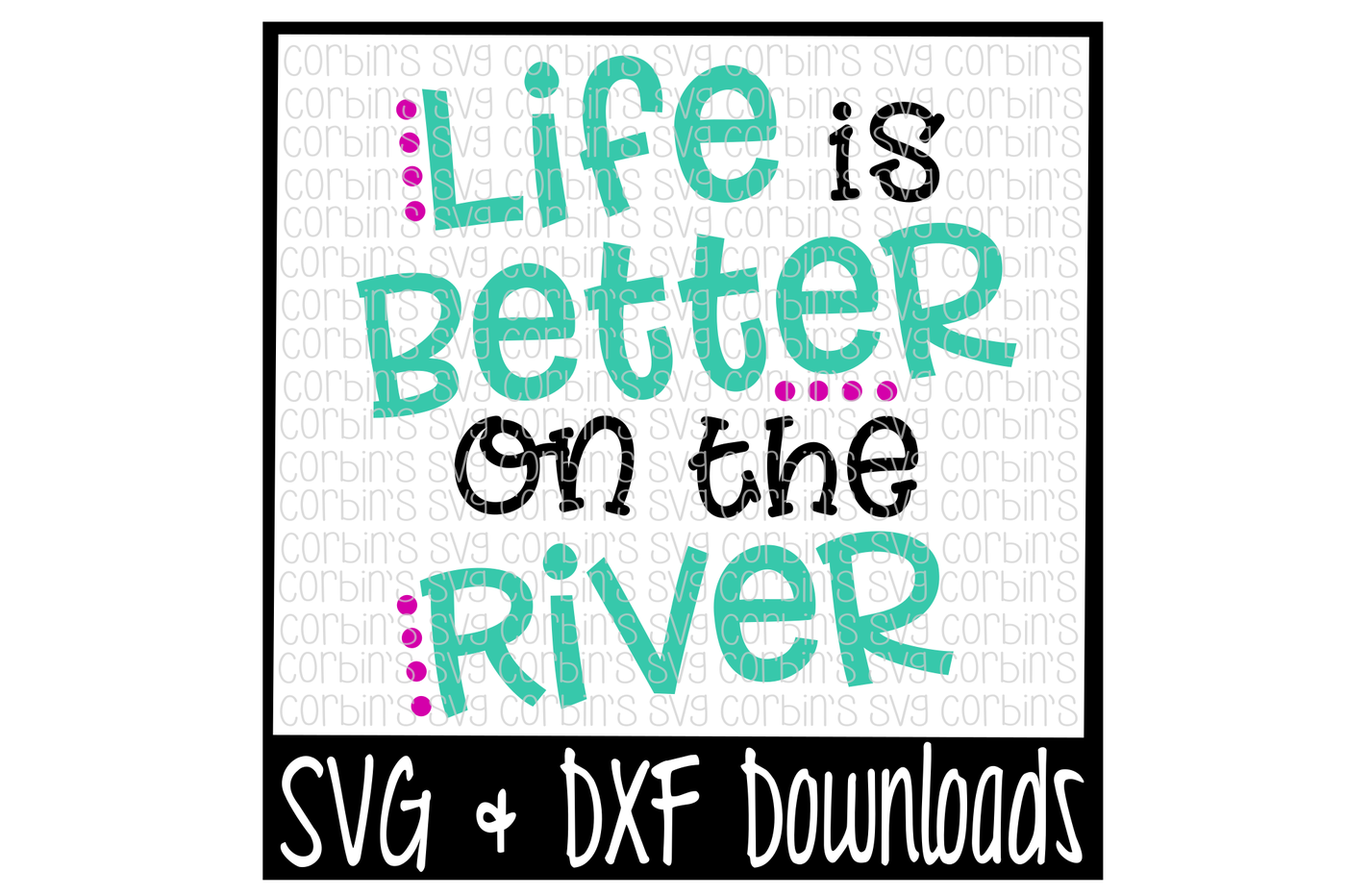River svg. Life is better on