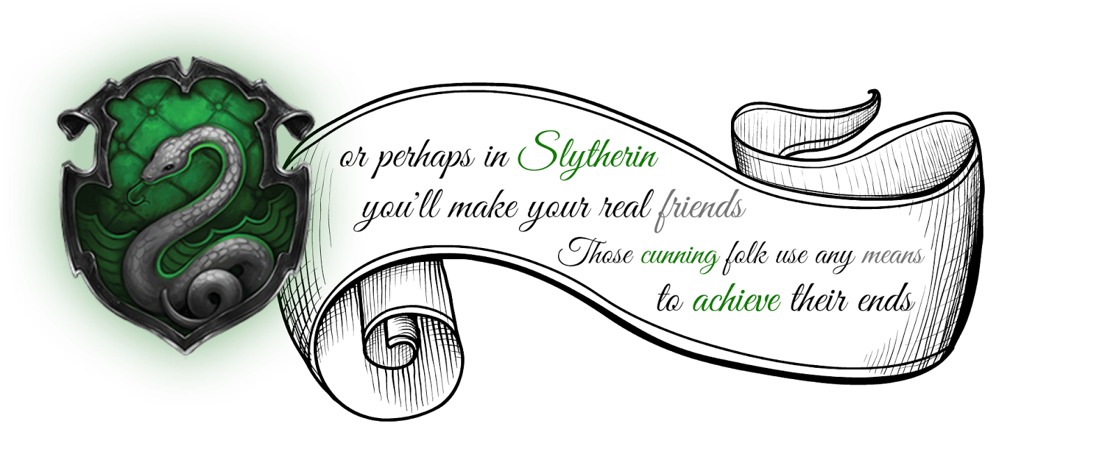 Slytherin drawing banner. Writer of wrongs the