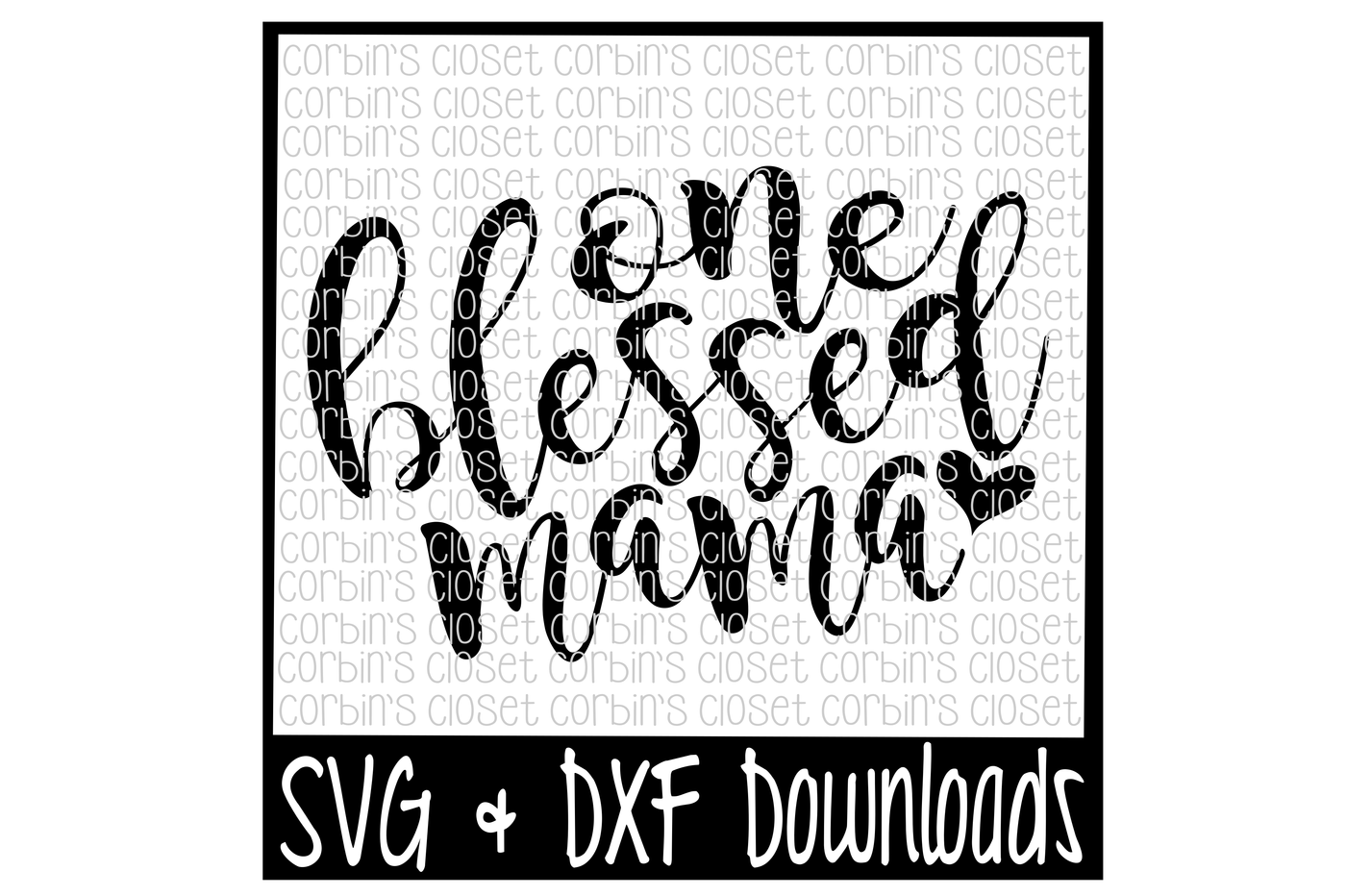 Svg sayings bless. One blessed mama cut