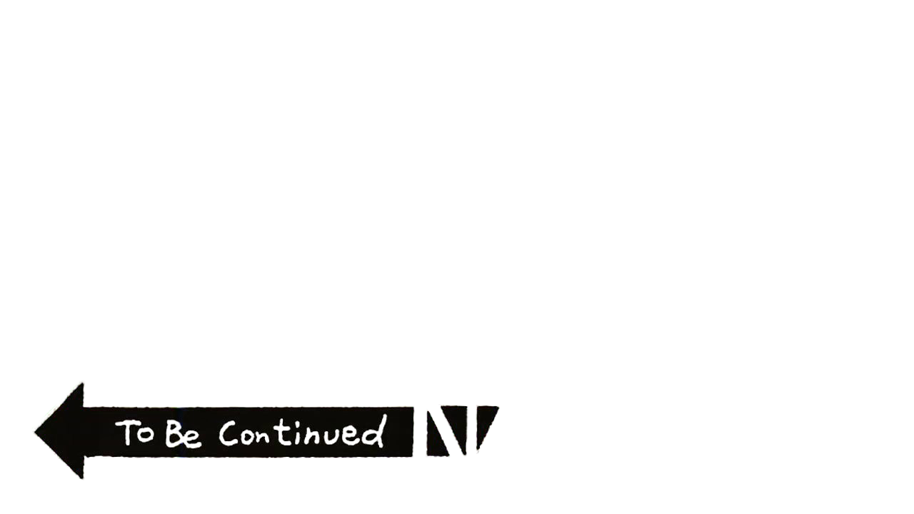 To be continued meme png. Image purepng free transparent
