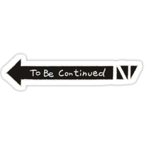 Album on imgur . To be continued meme png clip art download