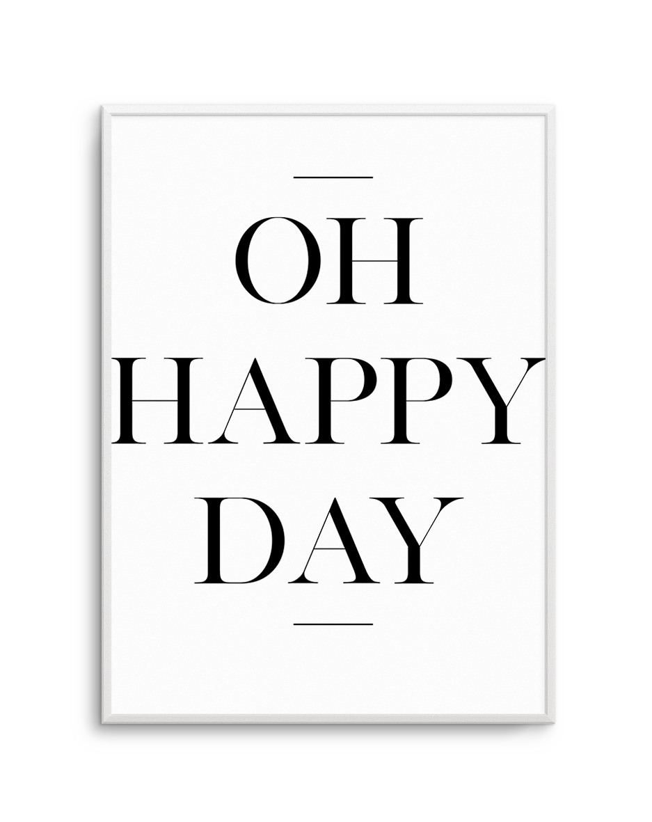 Transparent poster modern text. Oh happy day print