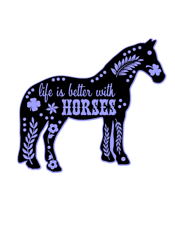 Vinyl svg horse quote. Life is better with