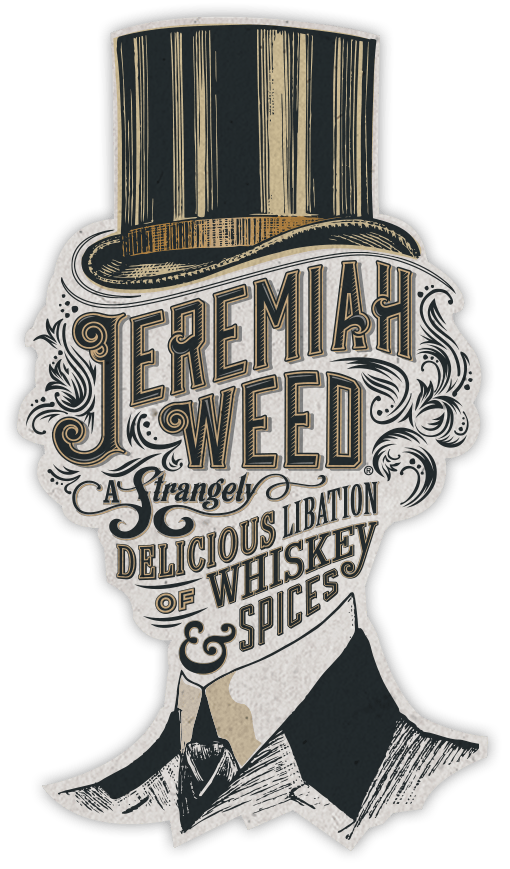 Whiskey drawing advertising. Jeremiah weed a strangely
