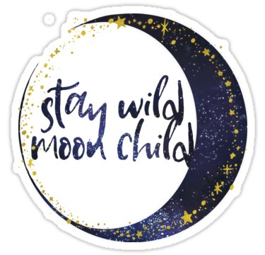 Moon child png. Stay wild sticker by