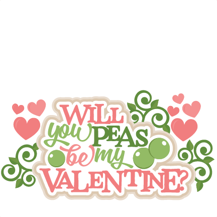 Will you be my valentine png. Peas title svg scrapbook