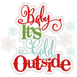Winter svg cold. Baby it s outside