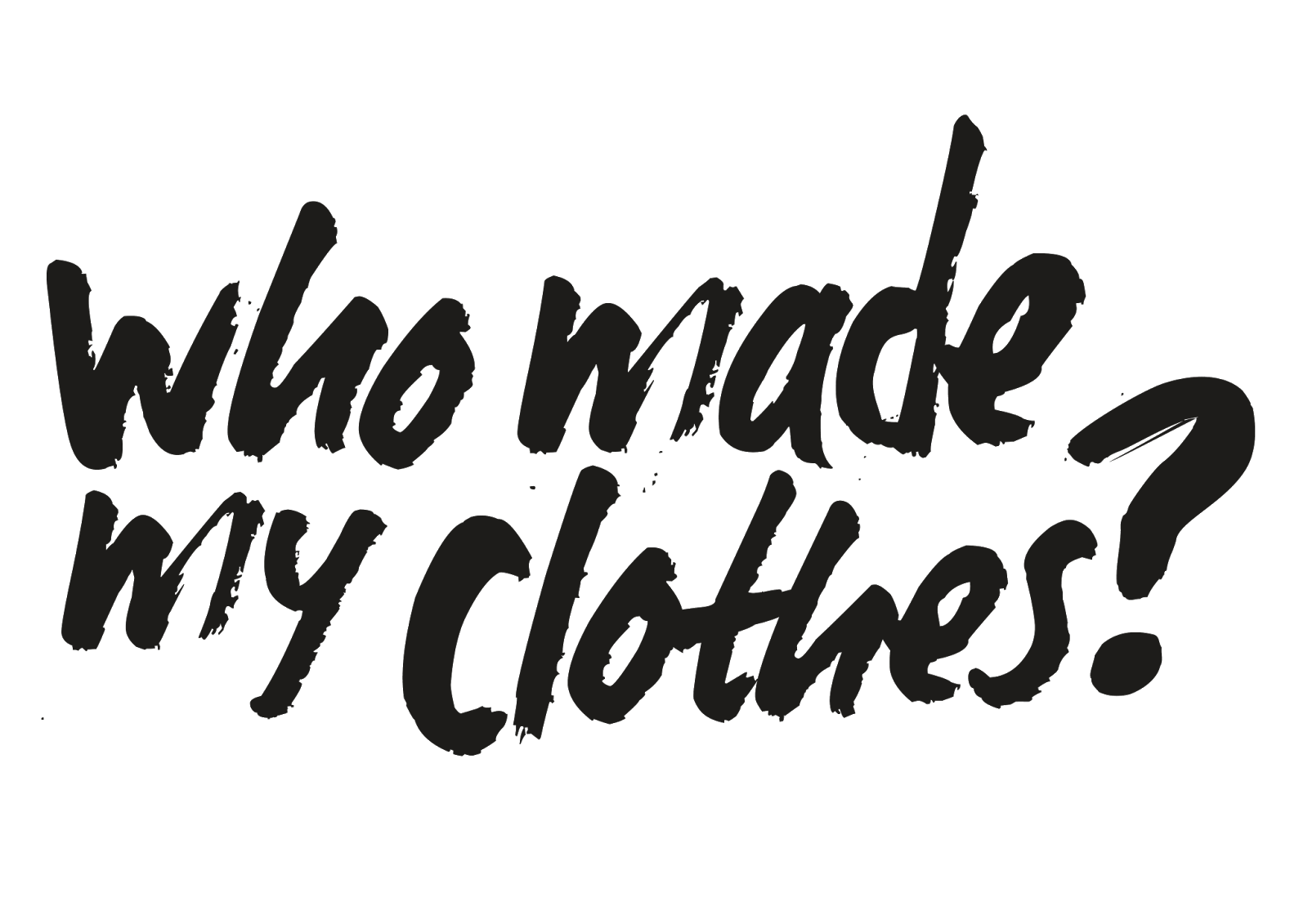 Words transparent fashion. Who made my clothes