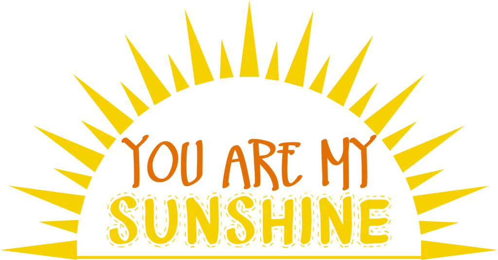 You are my sunshine png. Fashion your own shirt